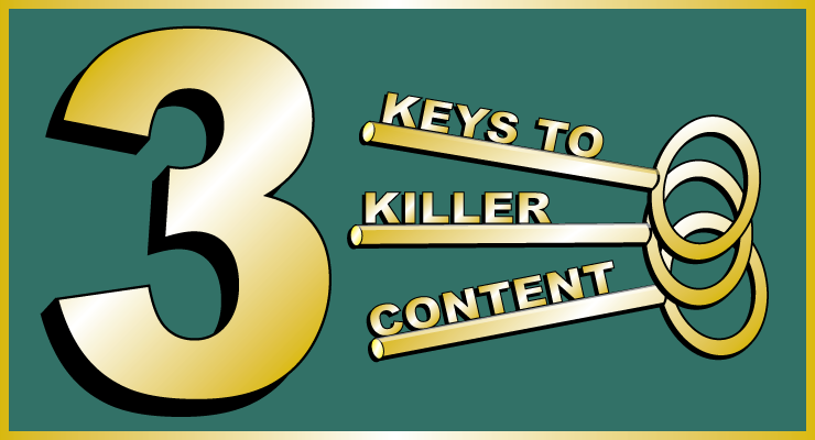 3 Keys to Killer Content