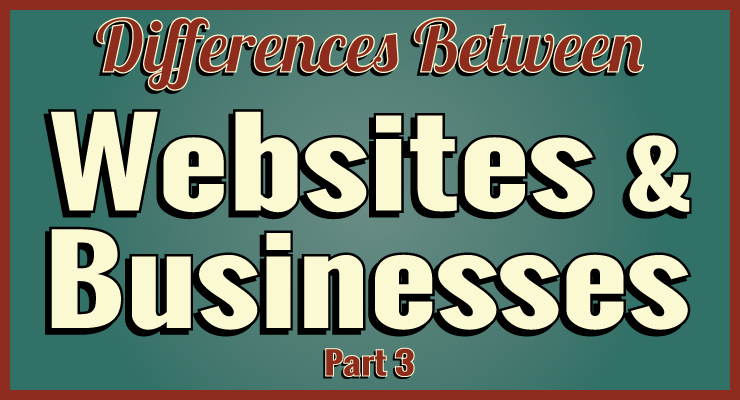 Differences Between Websites and Businesses (Part 3)
