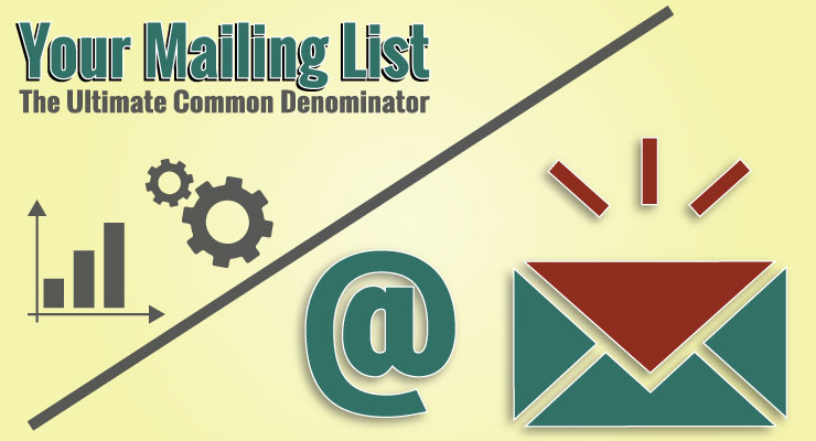 Your Mailing List | The Ultimate Common Denominator