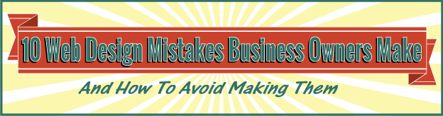 10 Web Design Mistakes Business Owners Make