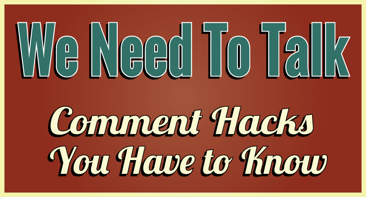 Comment Hacks