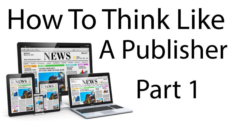 Think Like A Publisher 1