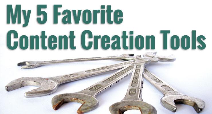 5 Favorite Content Creation Tools
