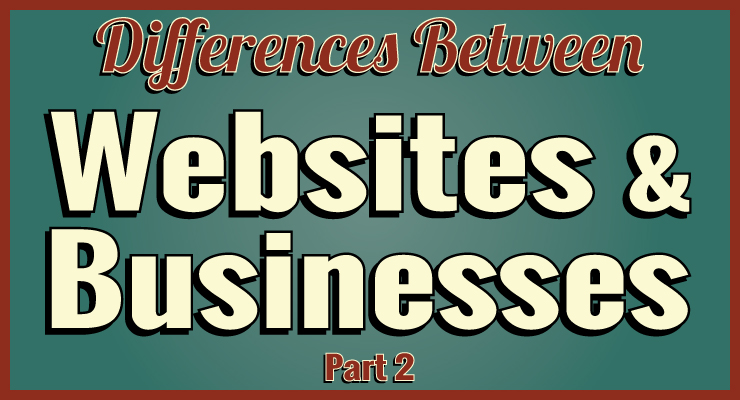 Differences Between Websites and Businesses (Part 2)