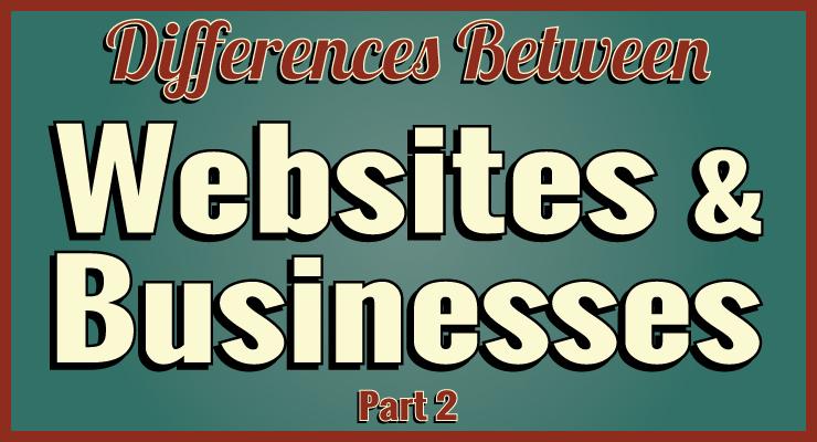 Websites vs Businesses (Part 2)