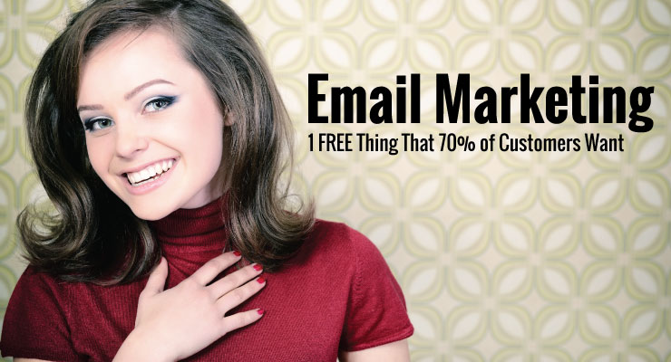 Email Marketing | 1 FREE thing that 70% of customers want.