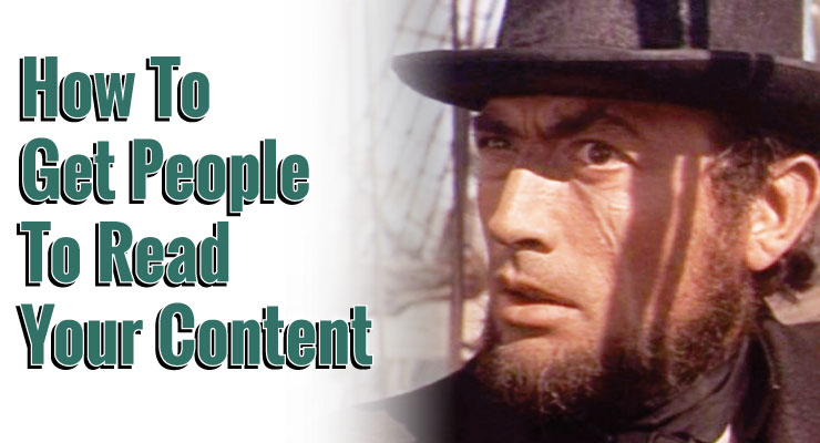 How to Get People to Read Your Content