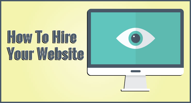 How To Hire Your Website