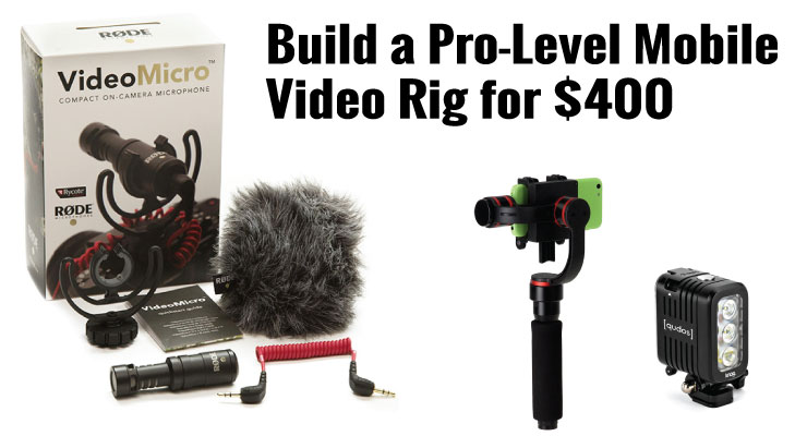 Build a Pro-Level Mobile Video Rig for $400